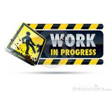 """You are a """"work inprogress"""""""